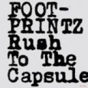 Footprintz - Rush To The Capsule (Original Mix)