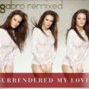 Raluka - Surrendered My Love (DJ GABRO REMIXED)