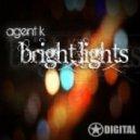 Agent K - Bright Lights (Original Mix)