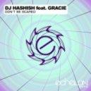 DJ Hashish feat. Gracie - Don't Be Scared (Valkyre & Michalek Remix)
