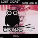 Lost Coast - Super Girl (Original Mix)
