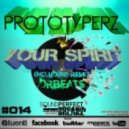 Prototyperz - Your Spirit (Original Mix)