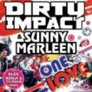 Dirty Impact & Sunny Marleen - One Love (Club Mix)