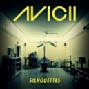 Avicii - Silhouettes (Original Radio Edit)