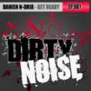 Damien N-Drix - Get Ready (Original Mix)