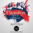 Pastaboys  - Tresca (Original Mix)