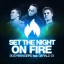 Bodybangers feat. Gerald G - Set the Night On Fire (Sean Finn Remix)