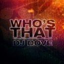 DJ Dove - Who's That (Stereo Palma Mix)