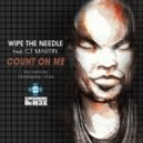 Wipe The Needle feat CT Martin - Count On Me (Inst Mix)