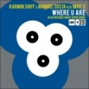 Manuel Costa, Karmin Shiff - Where U Are Feat Max C (Extended Mix)