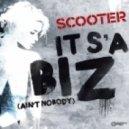 Scooter - It's A Biz (Ain't Nobody) Club Mix