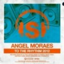 Angel Moraes  -  To The Rhythm (D-Formation Mix)