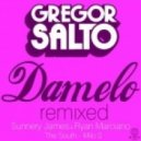 Gregor Salto - Damelo (You Got What I Want) (Sunnery James & Ryan Marciano Remix)