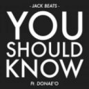 Jack Beats  - You Should Know (feat. Donae'o) (Extended Mix) (Explicit)