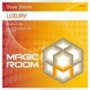 Dave Shtorn - Luxury (Blood Groove & Kikis Remix)