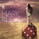 Mark Reeve - Dice (Original Mix)