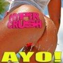 Hyper Crush  -  AYO (Hardway Remix)
