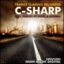 Trance Classics Reloaded - C-Sharp (Hodel's 2009 Revisited Mix)