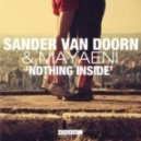 Sander Van Doorn feat. Mayaeni - Nothing Inside (Club Mix)