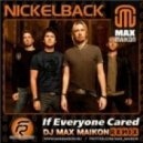 Nickelback - If Everyone Cared (DJ Max Maikon Remix)