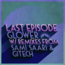 Last Episode - Glower (Sami Saari Remix)