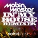 Mobin Master - in my house (mr basic remix)