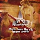 Polymorphic - Chicks Love The Car (Attaque Remix)