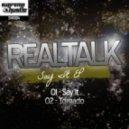 Realtalk - Say It