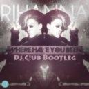 Rihanna - Where Have You Been (Dj C!ub Bootleg)
