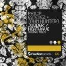 Philip Estevez & John Huntero - Judder (Original Mix)