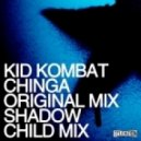 Kid Kombat - Chinga (Shadow Child remix)