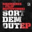 Rahmanee - Sort Dem Out (Original Mix)