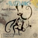 Buzzwak - Squid Brain (Zonatash Remix)