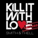 Smith & Thell - Kill It With Love (Wesmile New Era Mix)