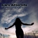 Gary Afterlife - Dreaming Of You (Original Mix)