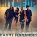 Danny Fernandes - Hit Me Up (Gigi Barocco Remix)