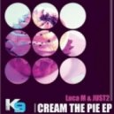 Luca M & JUST2  -  Cream The Pie (Original Mix)