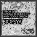 Juanma Kolonngha & Titech DJ & Cogui Garcia - Biopsya (Original Mix)