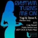 Yogi (Random Soul) & Steve K - Rhythm Turns Me On (dEEP DJOE & Pedro Mazz Funky Mix)