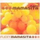 Flexy - Mamasita (Santi Remix)