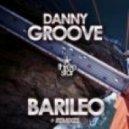 DJ Gaston, Danny Groove - Barileo (DJ Gaston Remix)