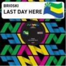 Brioski - Last Day Here (Lusty Zanzibar Remix)