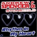 Andrew Spencer & Stonecold - Rhythm in My Heart (Toby Stuff Remix)