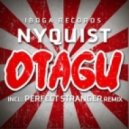 Nyquist - Otagu (Perfect Stranger Remix)