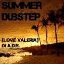 DJ A.D.R. - Summer DubStep