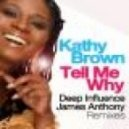 Kathy Brown - Tell Me Why (James Anthony Big Room Mix)
