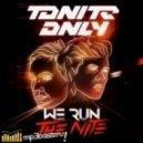 TONITE ONLY - WE RUN THE NITE (BEATMAN AND LUDMILLA RERUB)