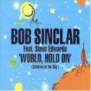 Bob Sinclair - World Hold On (Original Mix)