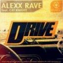 Alexx Rave Feat. Cat Knight - Drive (Dubstep Edit)