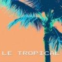 Le Tropical - On The Beach